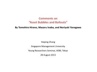 """Comments on  """"Asset Bubbles and Bailouts"""""""