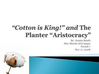 """Cotton is King!"" and  The Planter ""Aristocracy"""