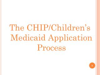 The CHIP/Children's Medicaid Application Process