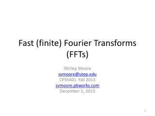 Fast (finite) Fourier Transforms ( FFTs )