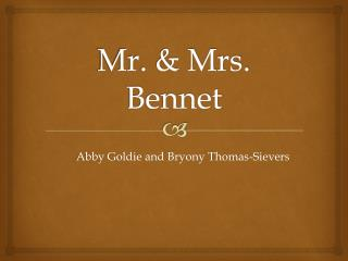 Mr. & Mrs. Bennet
