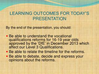 LEARNING OUTCOMES FOR TODAY'S PRESENTATION