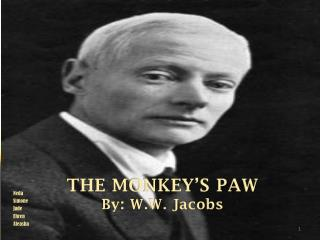 THE MONKEY'S PAW By: W.W. Jacobs