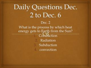 Daily Questions Dec. 2 to Dec. 6