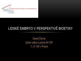 Lidské embryo v perspektivě bioetiky