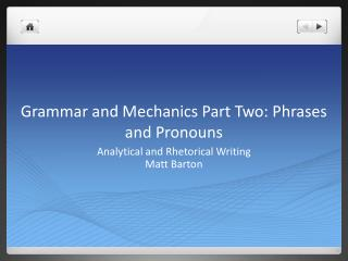 Grammar and Mechanics Part Two: Phrases and Pronouns
