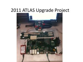2011 ATLAS Upgrade Project