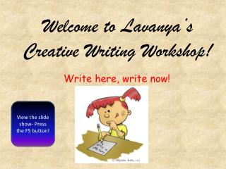 Welcome to  Lavanya's  Creative Writing Workshop!