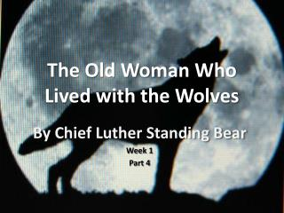 The Old Woman Who Lived with the Wolves