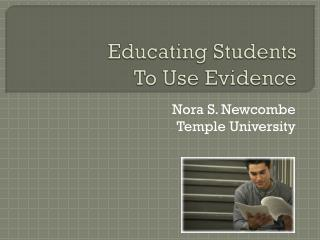 Educating Students  To Use Evidence