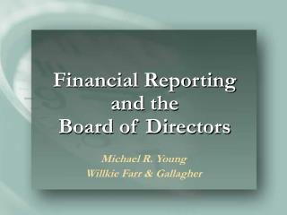 Financial Reporting and the  Board of Directors