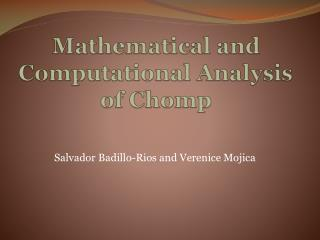 Mathematical and Computational Analysis of Chomp