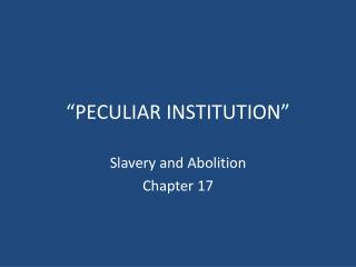 """PECULIAR INSTITUTION"""