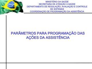 MINIST RIO DA SA DE SECRETARIA DE ATEN  O   SA DE DEPARTAMENTO DE REGULA  O, AVALIA  O E CONTROLE DE SISTEMAS COORDENA
