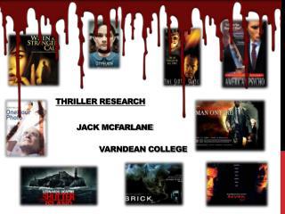 Thriller research  JACK MCFARLANE VARNDEAN COLLEGE
