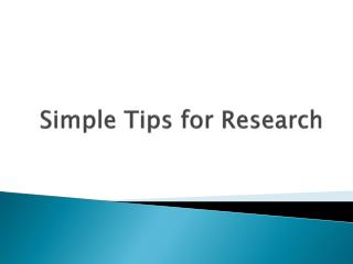 Simple  Tips  for Research