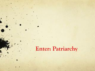 Enter: Patriarchy