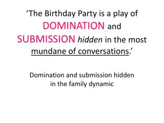 Domination and submission hidden in the family dynamic