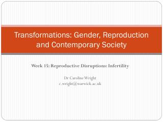Transformations: Gender, Reproduction and Contemporary Society