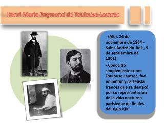 Henri Marie Raymond de Toulouse-Lautrec