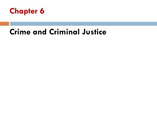 Chapter 6 Crime and Criminal Justice