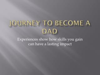Journey to become a dad