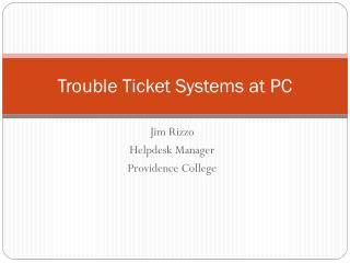 Trouble Ticket Systems at PC