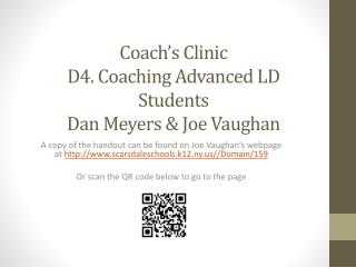 Coach's Clinic D4. Coaching Advanced  LD Students Dan Meyers & Joe Vaughan