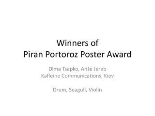 Winners of Piran  Portoroz  Poster  Award