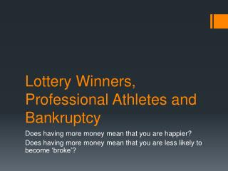 Lottery Winners, Professional Athletes and Bankruptcy