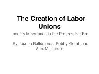 The Creation of Labor Unions