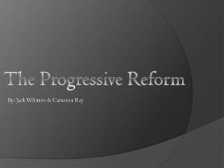 The Progressive Reform