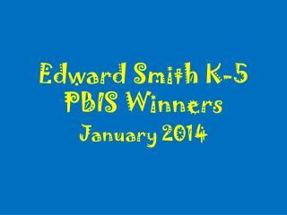 Edward Smith K-5 PBIS Winners