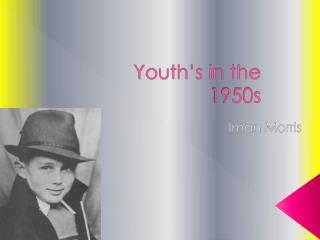 Youth's in the 1950s