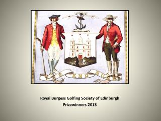 Royal Burgess Golfing Society of Edinburgh Prizewinners 2013