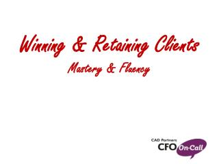 Winning  & Retaining Clients Mastery & Fluency