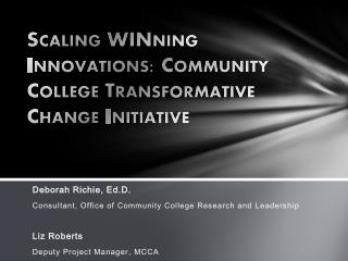 Scaling  WINning  Innovations: Community College Transformative Change Initiative