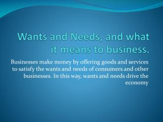 Wants and Needs, and what it means to business.
