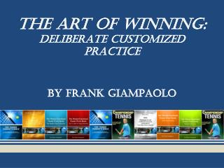 The Art Of Winning: DELIBERATE customized practice