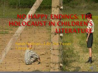 No Happy Endings: The Holocaust in Children's Literature