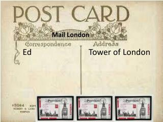 Ed                            Tower of London