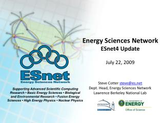 Energy Sciences Network  ESnet4 Update July 22, 2009