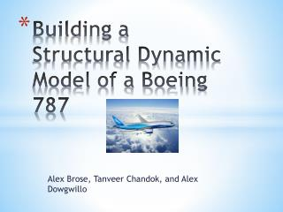 Building a Structural Dynamic Model of a Boeing 787