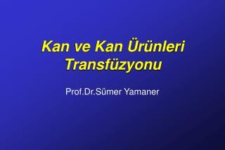 Kan ve Kan  r nleri Transf zyonu