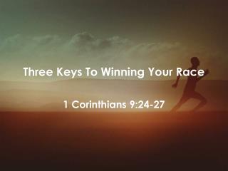 Three Keys To Winning Your  Race