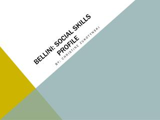 Bellini: Social SKILLS PROFILE