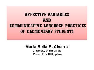 AFFECTIVE VARIABLES  AND  COMMUNICATIVE LANGUAGE PRACTICES OF ELEMENTARY STUDENTS