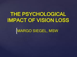 THE PSYCHOLOGICAL IMPACT OF VISION LOSS