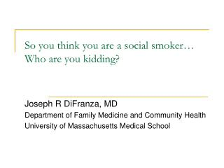 So you think you are a social smoker� Who are you kidding?