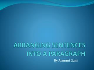 ARRANGING SENTENCES INTO A PARAGRAPH